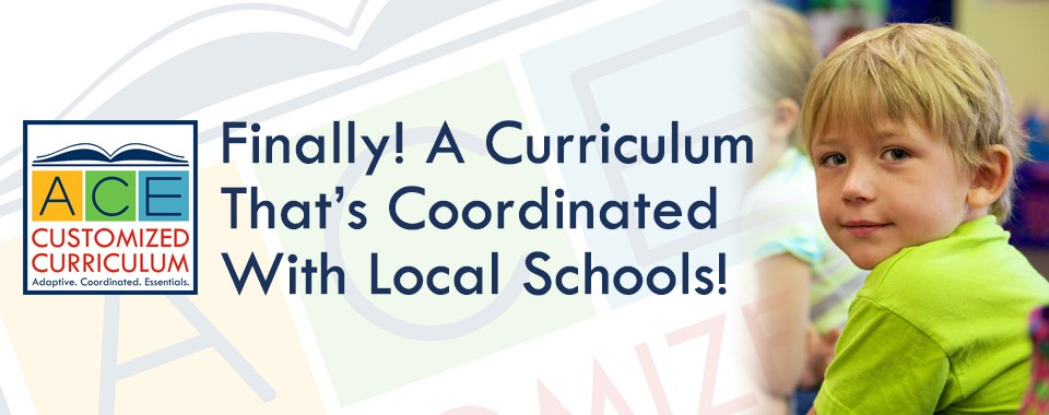 Tender Years ACE Customized Curriculum is coordinated with schools in Camp Hill, Hershey, and Mechanicsburg