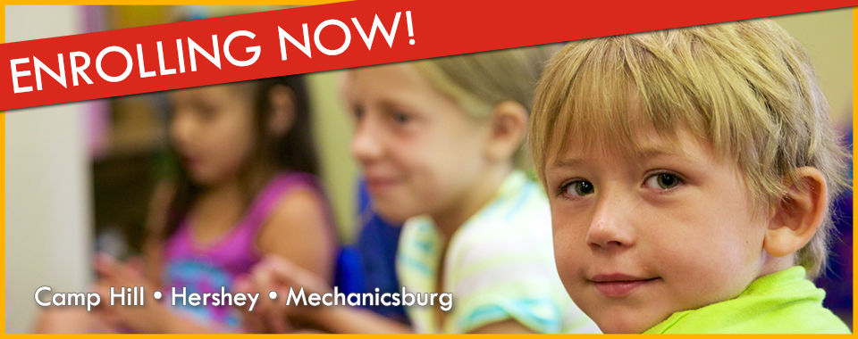 Enrolling Now for Camp Hill, Hershey & Mechanicsburg Child Care & Early Education Centers