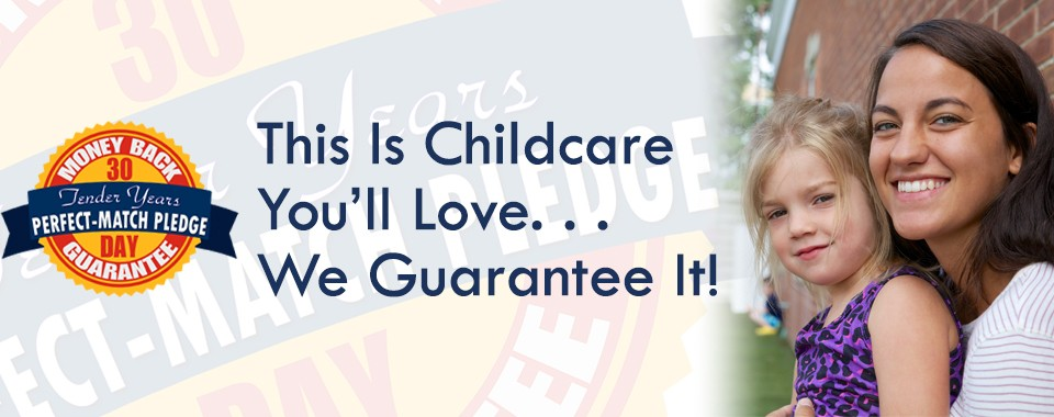 Tender Years Perfect Match Pledge 30-Day Money-Back Guarantee for Childcare in Camp Hill, Hershey, and Mechanicsburg